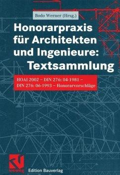 Honorarpraxis für Architekten und Ingenieure: Textsammlung - Werner, Bodo (Hrsg.)