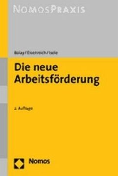 Die neue Arbeitsförderung - Bolay, Martin; Eisenreich, Albrecht; Isele, Markus