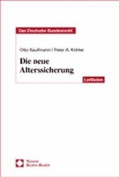 Die neue Alterssicherung - Kaufmann, Otto; Köhler, Peter A.