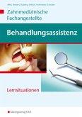 Fachkunde Zahnmedizinische Fachangestellte. Behandlungsassistenz. Arbeitsheft