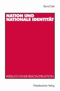 Nation und nationale Identität - Estel, Bernd