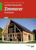 Lernfeld Bautechnik. Fachstufen Zimmerer