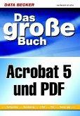 Das große Buch Acrobat 5 und PDF, m. CD-ROM