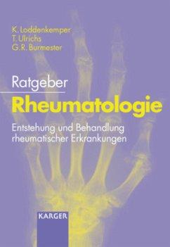 Ratgeber Rheumatologie - Loddenkemper, K.; Ulrichs, T.; Burmester, G.-R.
