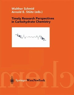 Timely Research Perspectives in Carbohydrate Chemistry - Schmid, Walther / Stütz, Arnold E. (eds.)