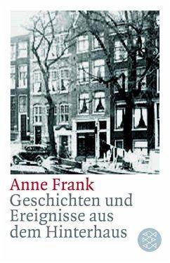 Geschichten und Ereignisse aus dem Hinterhaus - Frank, Anne