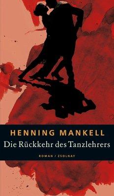 Die Rückkehr des Tanzlehrers - Mankell, Henning