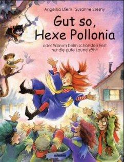 Gut so, Hexe Pollonia, m. kleinem Plüschaffen - Diem, Angelika; Szesny, Susanne