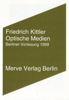 Optische Medien - Kittler, Friedrich