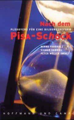Nach dem PISA-Schock - Hrsg. v. Bernd Fahrholz, Sigmar Gabriel u. Peter Müller