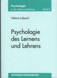 Psychologie des Lernens und Lehrens - Lukesch, Helmut