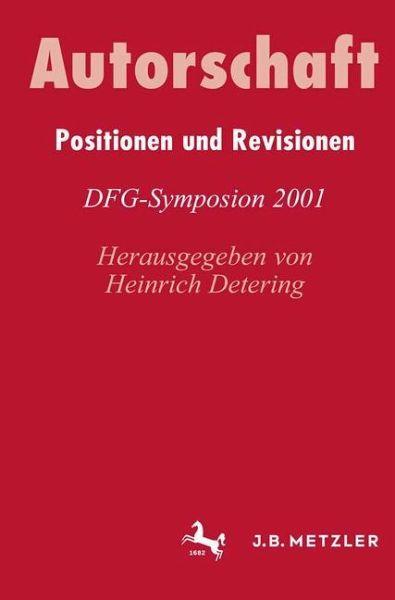 AutorschaftPositionen und Revisionen - Detering, Heinrich (Hrsg.)