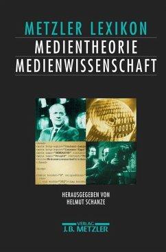 Lexikon Medientheorie und Medienwissenschaft - Schanze, Helmut (Hrsg.)
