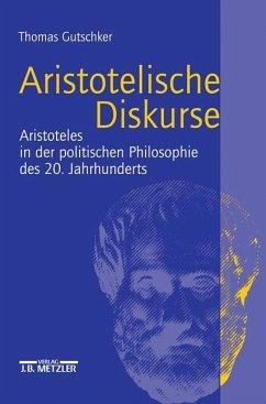 Aristotelische Diskurse - Gutschker, Thomas
