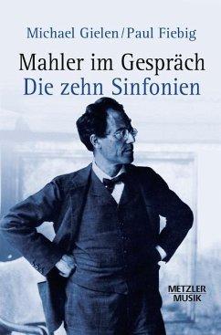 Mahler im Gespräch - Gielen, Michael; Fiebig, Paul