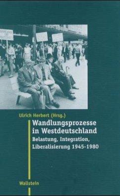 Wandlungsprozesse in Westdeutschland - Herbert, Ulrich (Hrsg.)