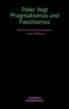 Pragmatismus und Faschismus - Vogt, Peter