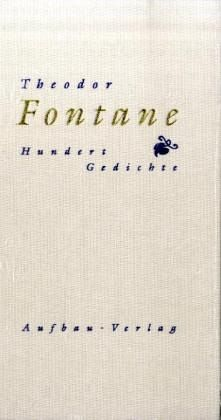 Hundert Gedichte - Fontane, Theodor