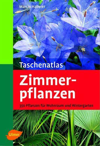 taschenatlas zimmerpflanzen 350 pflanzen f r wohnraum. Black Bedroom Furniture Sets. Home Design Ideas