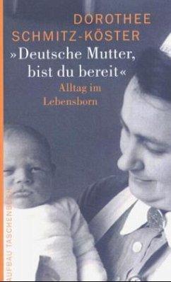 'Deutsche Mutter, bist du bereit' - Schmitz-Köster, Dorothee