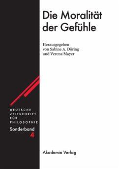 Die Moralität der Gefühle - Döring, Sabine A. / Mayer, Verena (Hgg.)