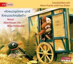 Geschichten mit Herrn Fuchs und Frau Elster - Kreuzspinne und Kreuzschnabel!, 3 Audio-CDs - Sturm, Ursula; Sturm, Gerhard; Fülfe, Heinz