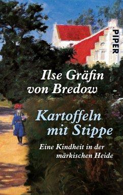 Kartoffeln mit Stippe - Bredow, Ilse Gräfin von