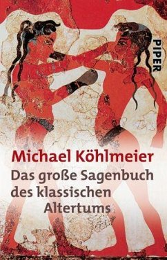 Das große Sagenbuch des klassischen Altertums - Köhlmeier, Michael