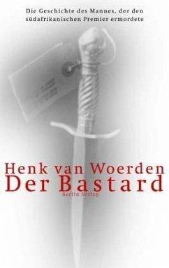 Der Bastard - Woerden, Henk van