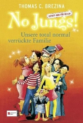 Unsere total normal verrückte Familie / No Jungs! Bd.6 - Brezina, Thomas