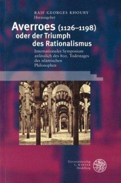 Averroes (1126-1198) oder der Triumph des Rationalismus - Khoury, Raif, Georges (Hrsg.)