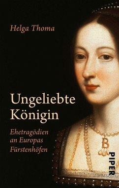 Ungeliebte Königin - Thoma, Helga