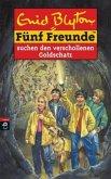 Fünf Freunde suchen den verschollenen Goldschatz / Fünf Freunde Bd.34