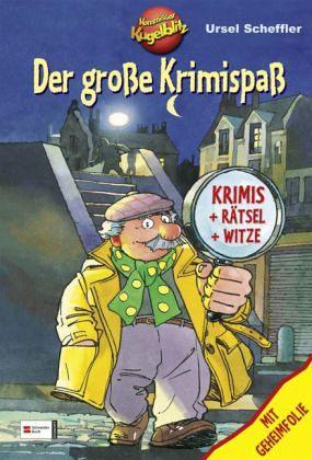 Kommissar Kugelblitz / Der große Krimispaß - Scheffler, Ursel