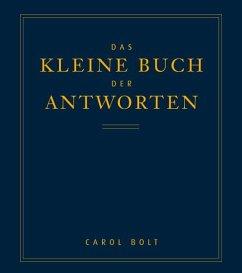 Das kleine Buch der Antworten - Bolt, Carol