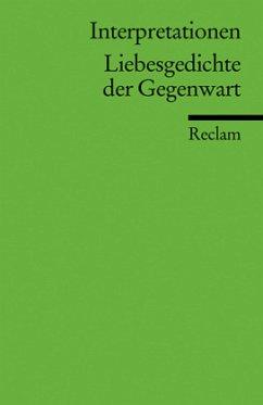 Interpretationen: Liebesgedichte der Gegenwart