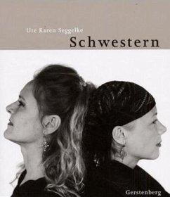 Schwestern - Seggelke, Ute K.
