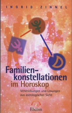 Familienkonstellationen im Horoskop - Zinnel, Ingrid
