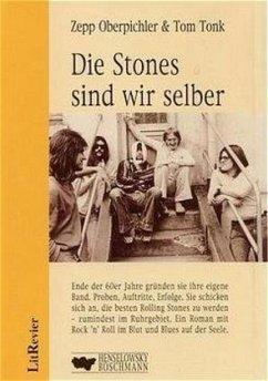Die Stones sind wir selber - Oberpichler, Zepp; Tonk, Tom
