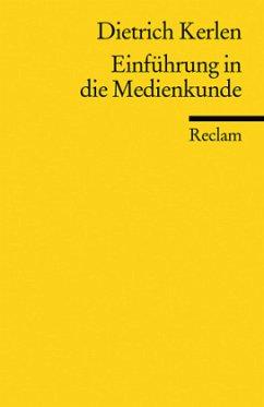 Einführung in die Medienkunde - Kerlen, Dietrich