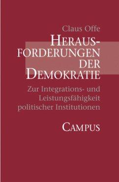 Herausforderungen der Demokratie - Offe, Claus