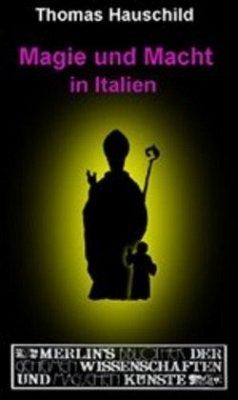 Magie und Macht in Italien - Hauschild, Thomas