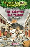 Im Schatten des Vulkans / Das magische Baumhaus Bd.13
