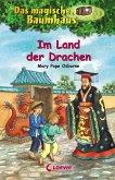 Im Land der Drachen / Das magische Baumhaus Bd.14
