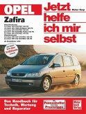 Opel Zafira (ab Modelljahr 1999) / Jetzt helfe ich mir selbst Bd.228