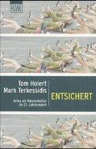 Entsichert - Holert, Tom / Terkessidis, Mark