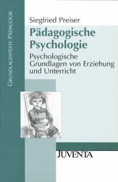 Pädagogische Psychologie - Preiser, Siegfried