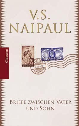 Briefe zwischen Vater und Sohn - Naipaul, Vidiadhar S.