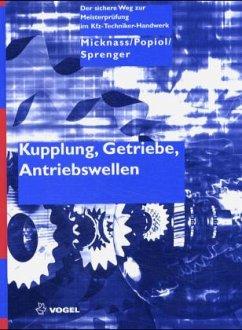 Kupplung, Getriebe, Antriebswellen - Micknass, Werner; Popiol, Rainer; Sprenger, Axel