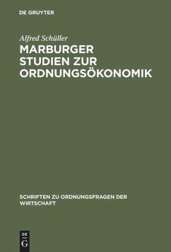 Marburger Studien zur Ordnungsökonomik - Schüller, Alfred